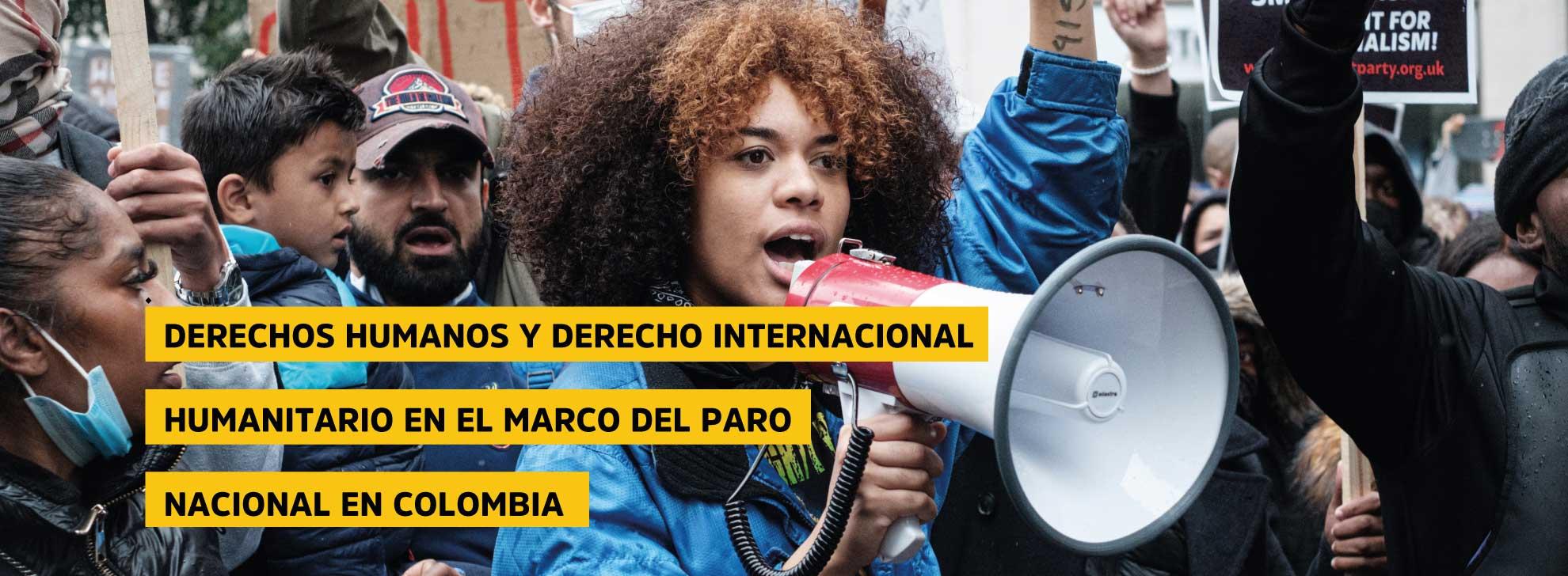 Derechos humanos y derecho internacional humanitario en el marco del paro nacional en Colombia